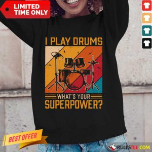 I Play Drums What's Your Superpower Vintage Long-Sleeved