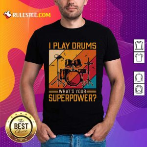 I Play Drums What's Your Superpower Vintage Shirt
