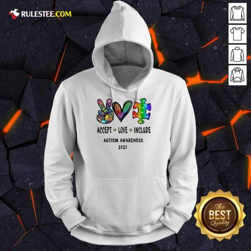 Nice Accept Love Include Autism Awareness 2021 Hoodie
