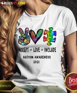 Nice Accept Love Include Autism Awareness 2021 Ladies Tee