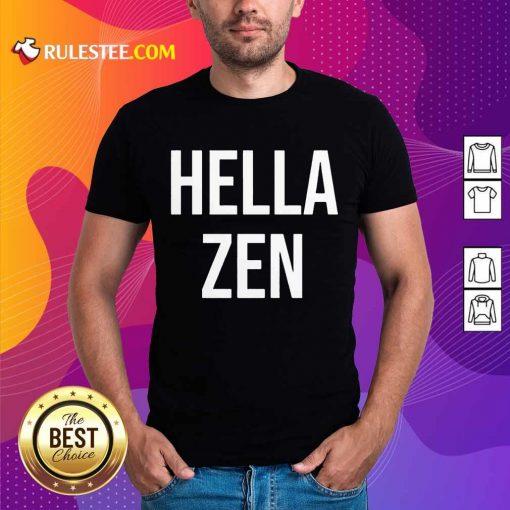 Nice Hella Zen Yoga Shirt