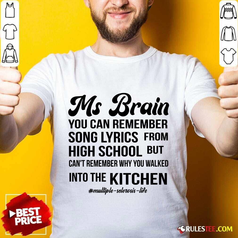 Nice Ms Brain You Can Remember Song Lyrics Shirt