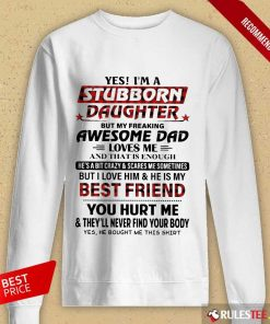 Nice Yes Im A Stubborn Daughter But Not Yours I Am The Property Of A Freaking Long-Sleeved