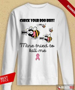 Original Check Your Boo Bees Mine Tried To Kill Me Long-Sleeved