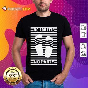 Original No Adilette No Party Shirt
