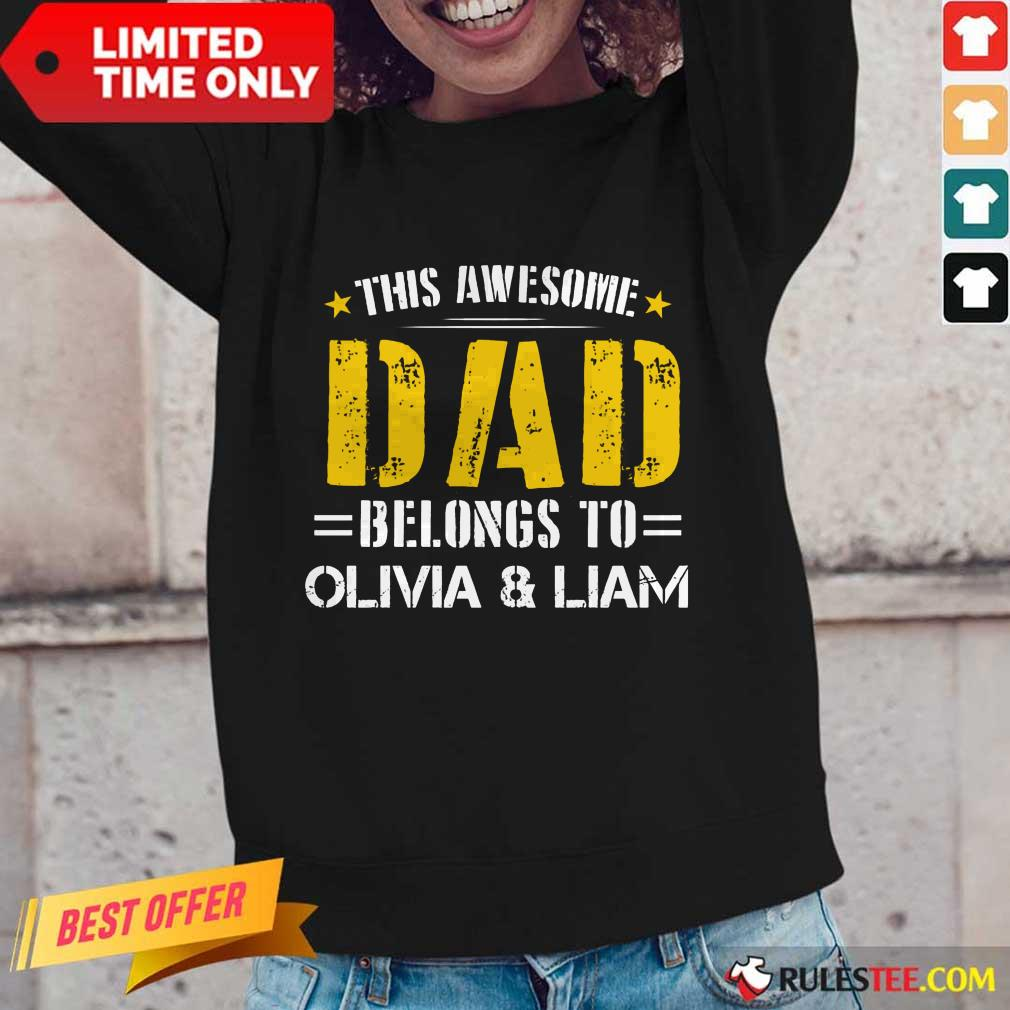 Original This Awesome Dad Belongs To Olivi And Liam Long-Sleeved