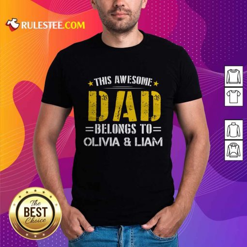 Original This Awesome Dad Belongs To Olivi And Liam Shirt