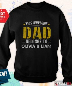 Original This Awesome Dad Belongs To Olivi And Liam Sweater