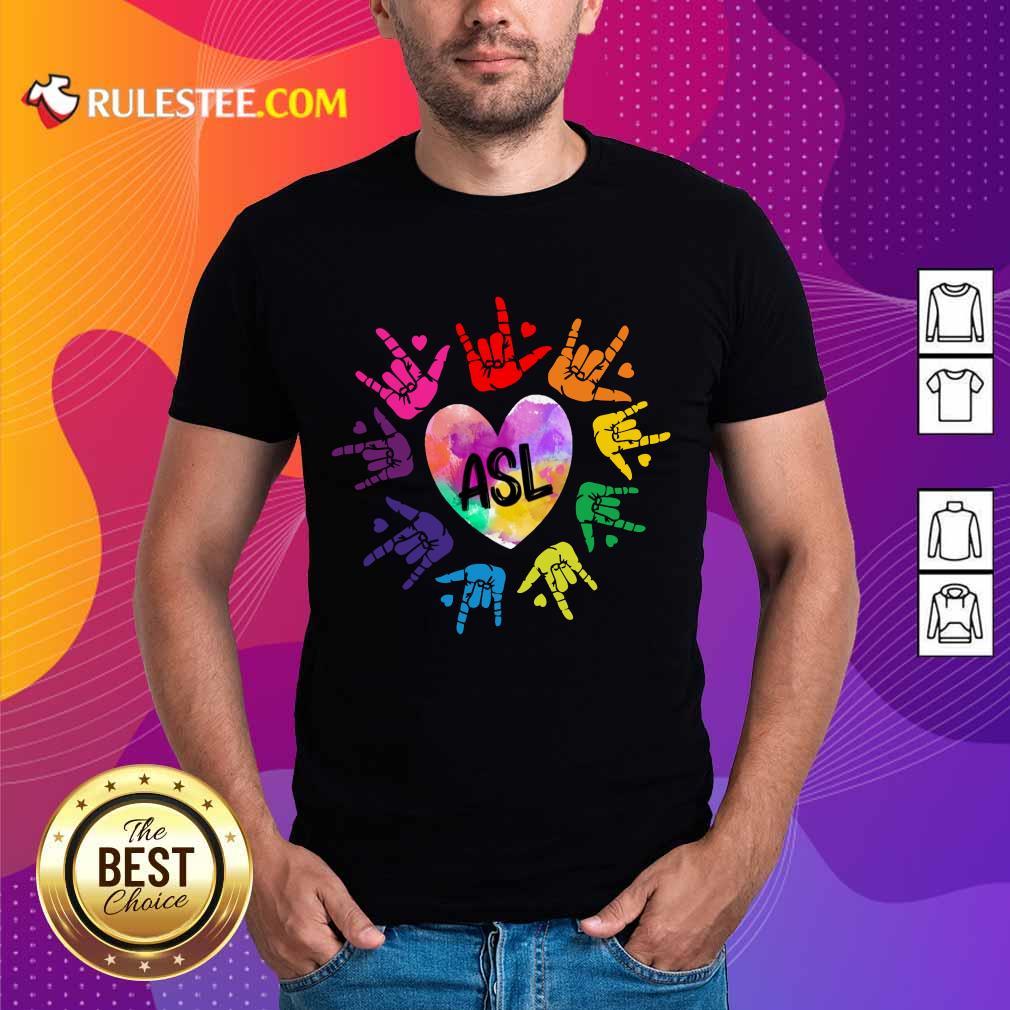 Perfect Asl Love Hands Watercolor Shirt