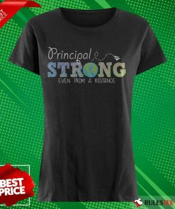 Perfect Earth Principal Strong Even From A Distance Ladies Tee