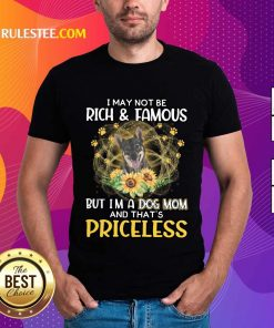 Perfect Swedish Vallhund I May Not Be Rich And Famous But I Am A Dog Mom And That Is Priceless Shirt