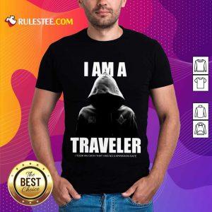 Premium I Am A Traveler Shirt