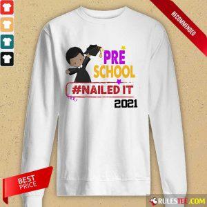 Premium Preschool Nailed It 2021 Long-Sleeved