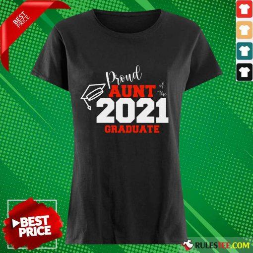 Premium Proud Aunt Of The 2021 Graduate Ladies Tee
