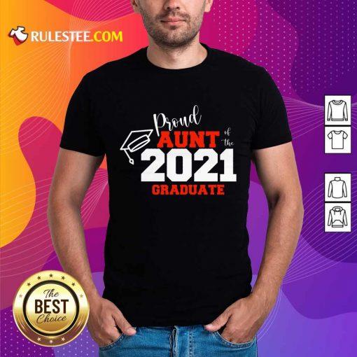 Premium Proud Aunt Of The 2021 Graduate Shirt