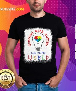 Pretty Lights Up My World Someone With Autism Awareness Shirt