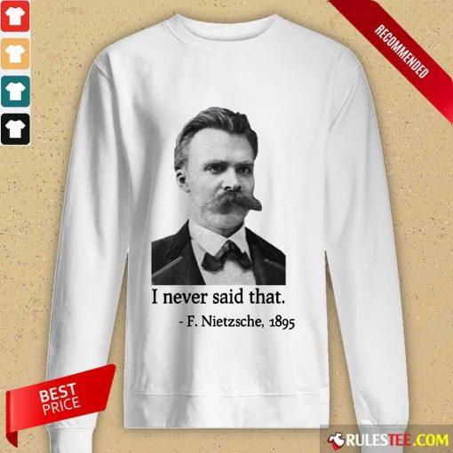 Pretty Nietzsche Never Said That Long-Sleeved