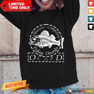 Pretty Obsessive Compulsive Fishing Disorder OCFD Long-Sleeved