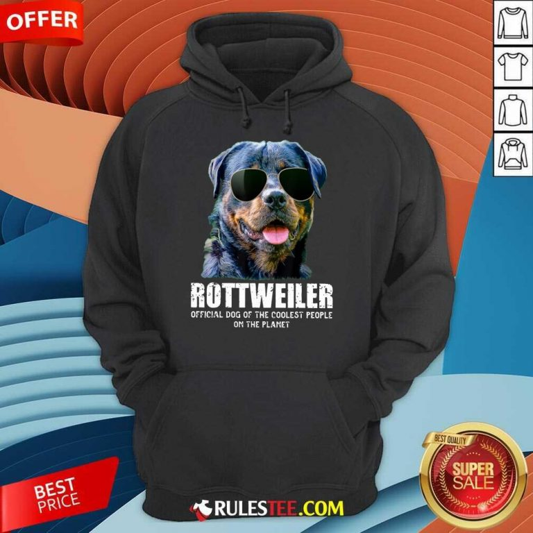 Pretty Rottweiler Coolest People On The Planet Hoodie