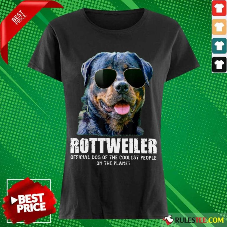 Pretty Rottweiler Coolest People On The Planet Ladies Tee