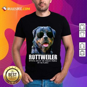 Pretty Rottweiler Coolest People On The Planet Shirt