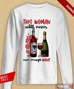 This Woman Will Never Own Enough Wine Long-Sleeved