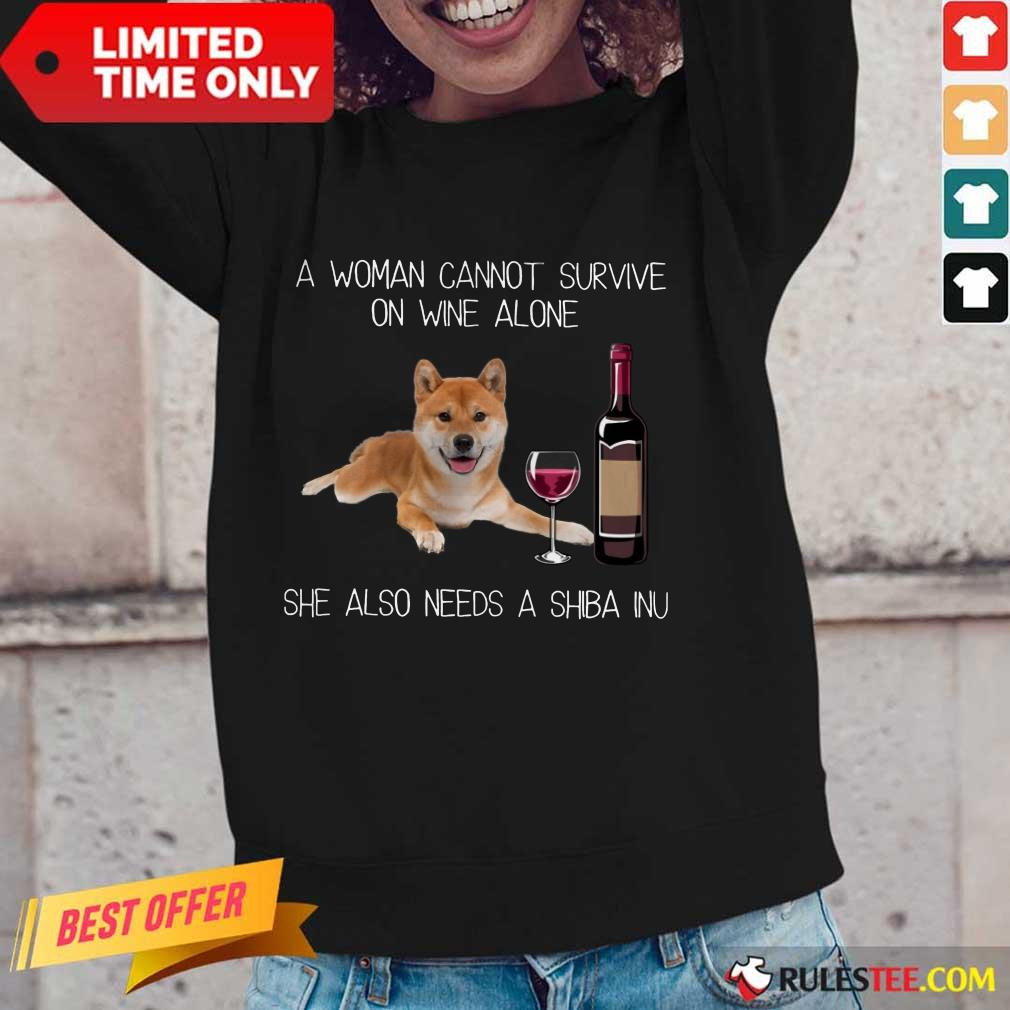 Top A Woman Cannot Survive On Wine Alone She Also Needs A Shiba Inu Long-Sleeved