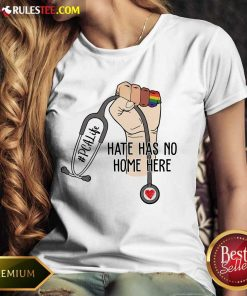 Top PCA Life Hate Has No Home Here Ladies Tee