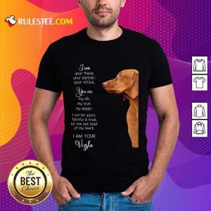 Top Vizsla Im Your Friend For Vizsla Lover Shirt