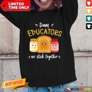 We Stick Together Sandwich Team Educator Long-Sleeved