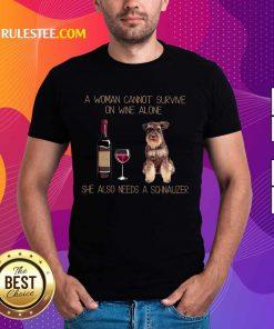 Wine Alone Needs A Schnauzer Shirt