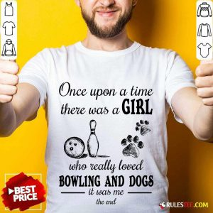A Girl Who Loved Bowling And Dog Shirt
