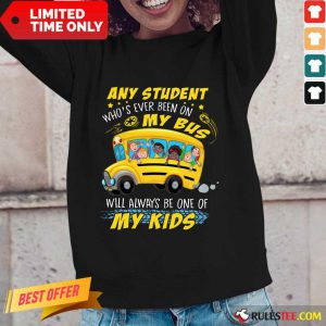 Any Student On My Bus Will My Kids Long-Sleeved