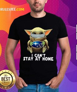 Baby Yoda I Can't Stay At Home Shirt