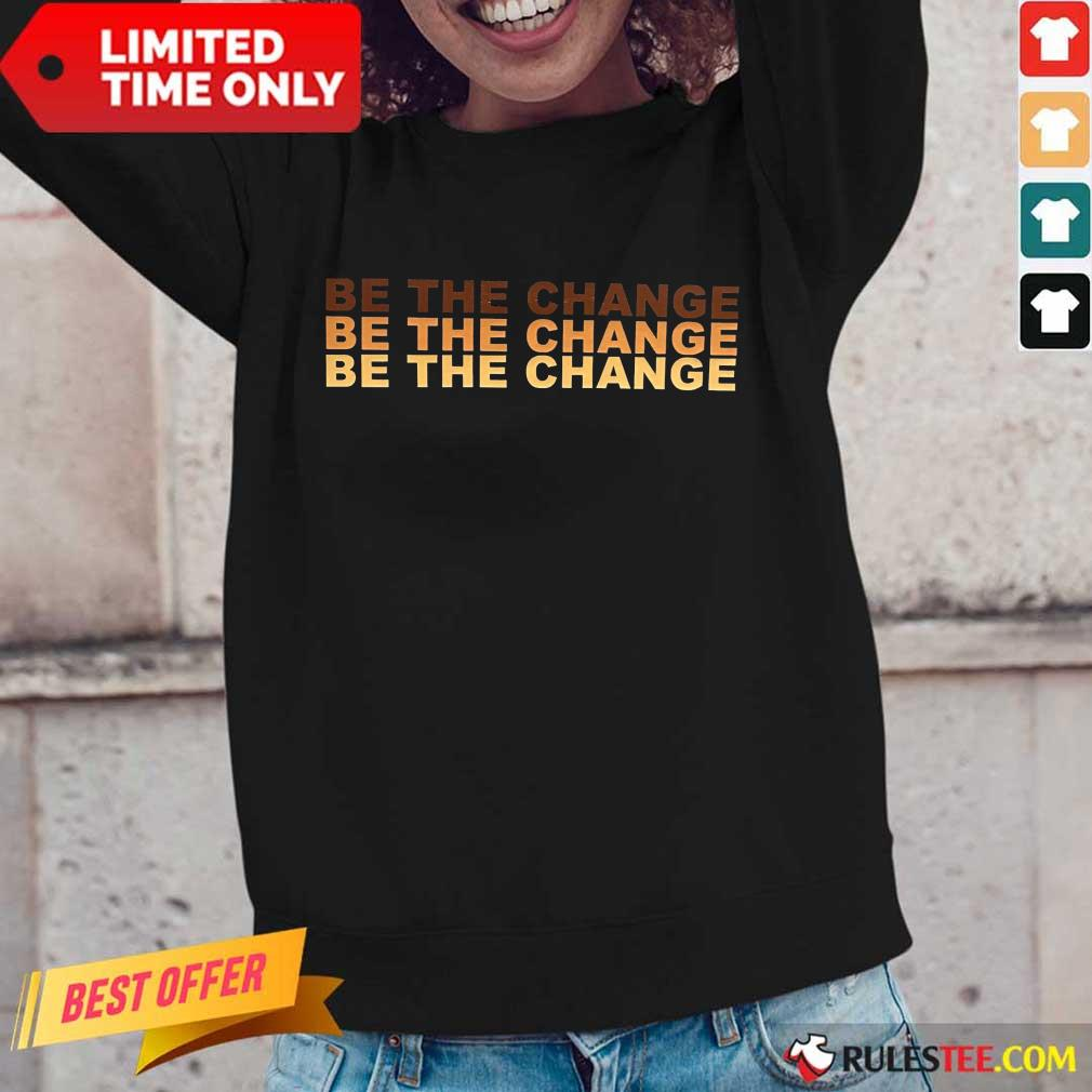Be The Change Long-Sleeved