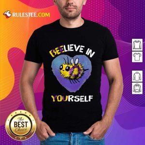 Bee Believe In Yourself Intersex Shirt