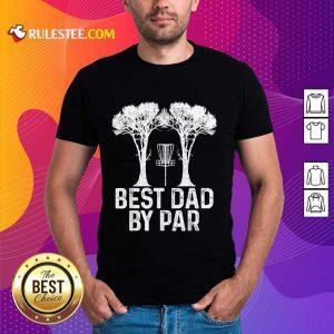 Best Dad By Par Disc Golf Shirt