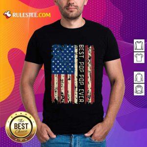 Best Pop Pop Ever American Flag Vintage Shirt