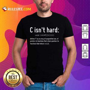 C Isn't Hard Shirt