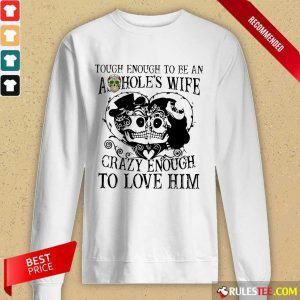 Crazy Enough To Love Him Long-Sleeved
