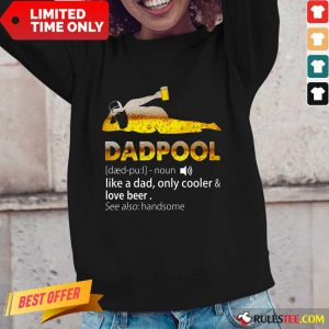 Dadpool Like A Dad Cooler And Love Beer Long-Sleeved