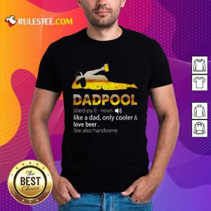 Dadpool Like A Dad Cooler And Love Beer Shirt