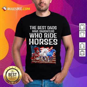 Dads Have Daughters Love Horse American Flag Shirt