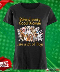 Dog Behind Every Good Woman Ladies Tee