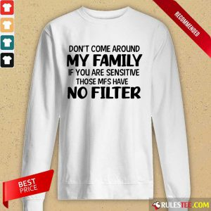 Don't Come Around My Family Long-Sleeved