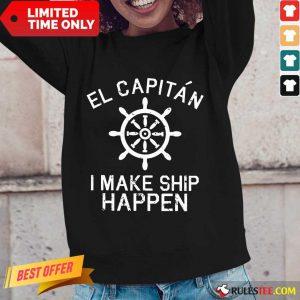 El Capitán I Make Ship Happen Long-Sleeved