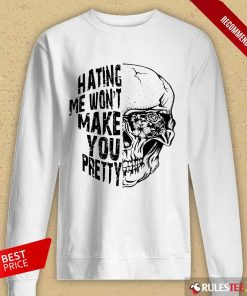 Hating Me Won't Make You Pretty Long-Sleeved