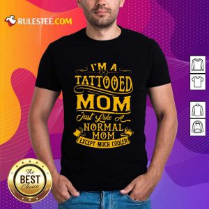 I Am A Tattooed Mom Shirt