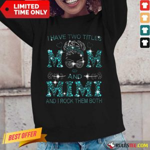 I Have Two Titles Mom And Mimi Long-Sleeved