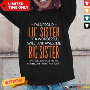 I'm A Proud Lil' Sister Of A Wonderful Big Sister Long-Sleeved